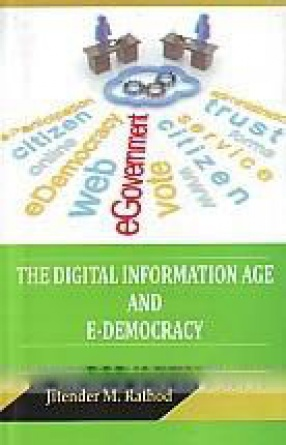 The Digital Information Age and E-Democracy