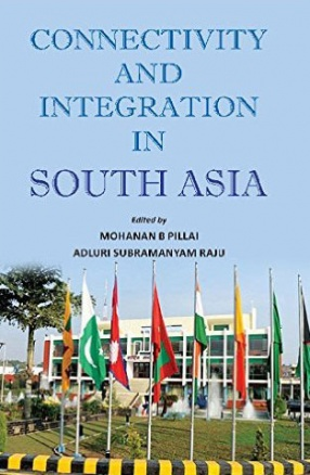 Connectivity and Integration in South Asia
