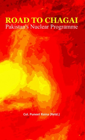 Road to Chagai: Pakistan's Nuclear Programme