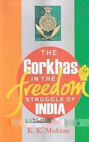 The Gorkhas in the Freedom Struggle of India
