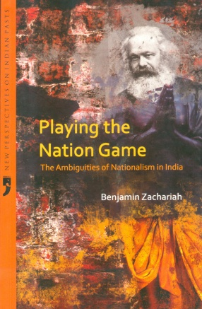 Playing the Nation Game: The Ambiguities of Nationalism in India