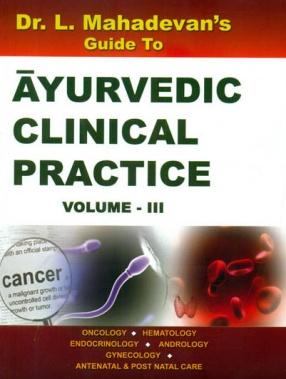 Ayurvedic Clinical Practice, Volume III