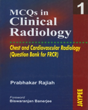 MCQs in Clinical Radiology Neuroradiology Chest and Cardiovascular Radiology, Volume 1