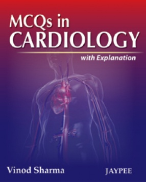 MCQs in Cardiology with Explanations