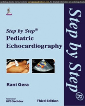 Step-by-Step Pediatric Echocardiography