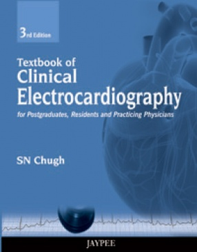 Textbook of Clinical Electrocardiography for Postgraduates, Resident Doctors and Practicing Physicians