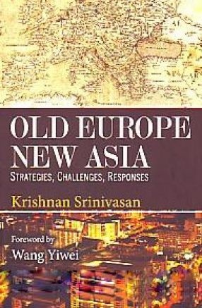 Old Europe, New Asia: Strategies, Challenges, Responses