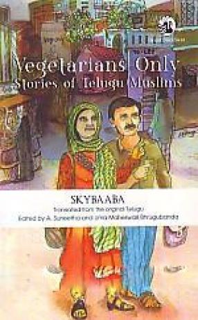 Vegetarians Only: Stories of Telugu Muslims