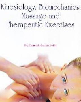 Kinesiology, Biomechanics, Massage and Therapeutic Exercises