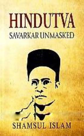 Hindutva: Savarkar Unmasked