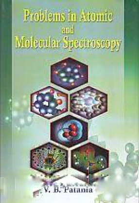 Problems in Atomic and Molecular Spectroscopy