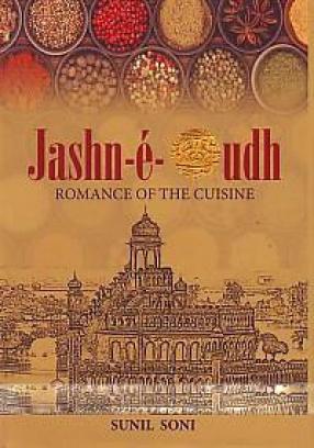 Jashn-e-Oudh: Romance of the Cuisine