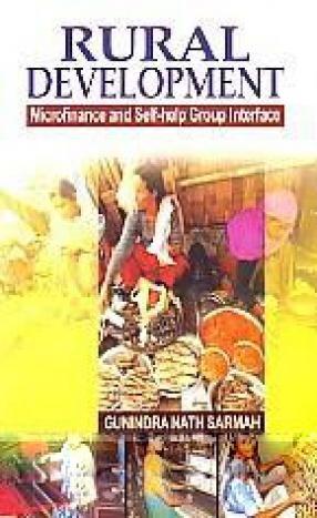 Rural Development: Microfinance and Self-Help Group Interface