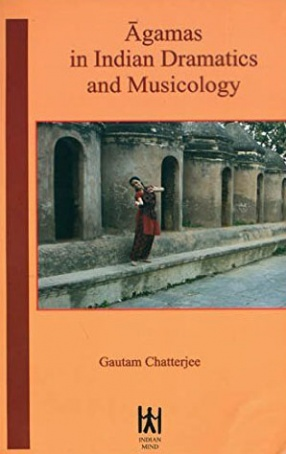 Agamas in Indian Dramatics and Musicology