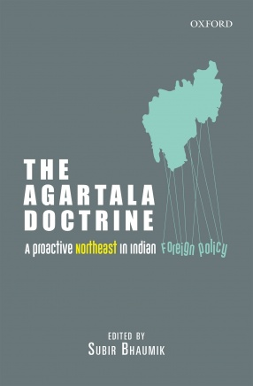 The Agartala Doctrine: A Proactive Northeast in Indian Foreign Policy