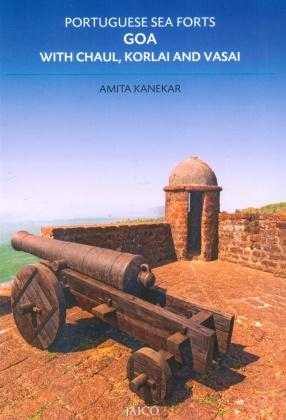 Portuguese Sea Forts Goa with Chaul, Korlai and Vasai