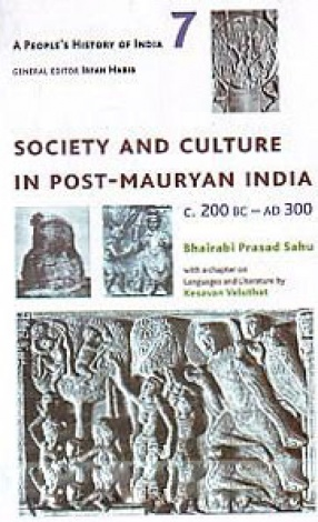 Society and Culture in Post-Mauryan India C. 200 BC-AD 300