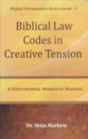 Biblical Law Codes in Creative Tension: A Postcolonial Womanist Reading