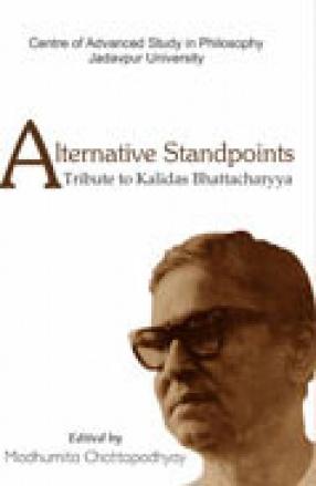 Alternative Standpoints: A Tribute to Kalidas Bhattacharyya