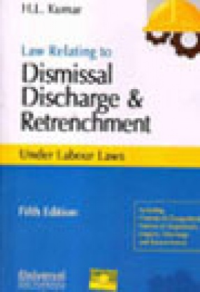 Law Relating to Dismissal Discharge and Retrenchment Under Labour Laws