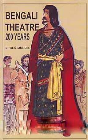 Bengali Theatre: 200 Years