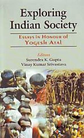 Exploring Indian Society: Essays in Honour of Professor Yogesh Atal