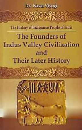 The Founders of Indus Valley Civilization and Their Later History