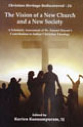 The Vision of a New Church and a New Society: A Scholarly Assessment of Dr. Samuel Rayan's Contribution to Indian Christian Theology