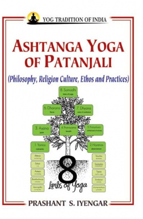 Ashtanga Yoga of Patanjali: Philosophy, Religion, Culture, Ethos and Practices