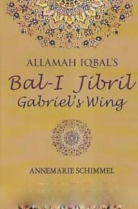 Allamah Iqbal's Bal-i Jibril: Gabriel's Wing