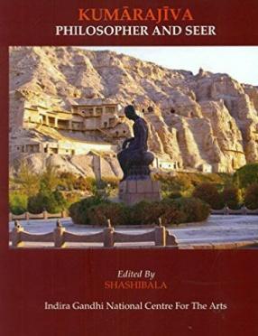 Kumarajiva: Philosopher and Seer