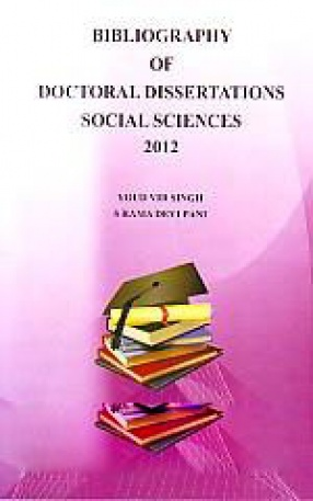 Bibliography of Doctoral Dissertations: Social Sciences, 2012