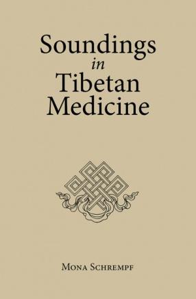 Soundings in Tibetan Medicine