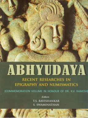 Abhyudaya: Recent Researches in Epigraphy and Numismatics
