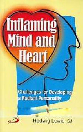 Inflaming Mind and Heart: Challenges for Developing a Radiant Personality
