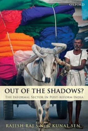 Out of the Shadows: The Informal Sector in Post-Reform India