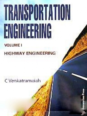 Transportation Engineering: Volume 1, Highway Engineering