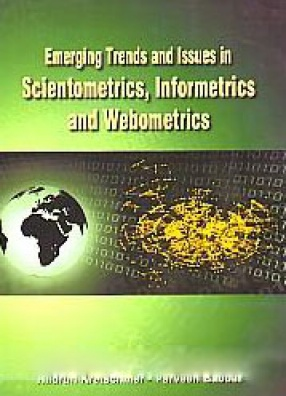 Emerging Trends and Issues in Scientometrics Informetrics and Webometrics