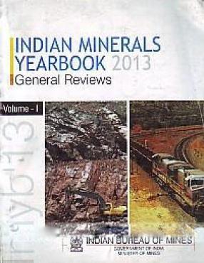 Indian Minerals Yearbook 2013 (In 3 Volumes)