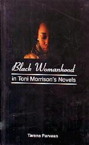 Black Womanhood in Toni Morrison's Novels
