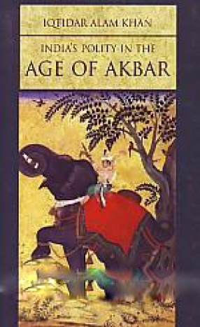 India's Polity in the Age of Akbar