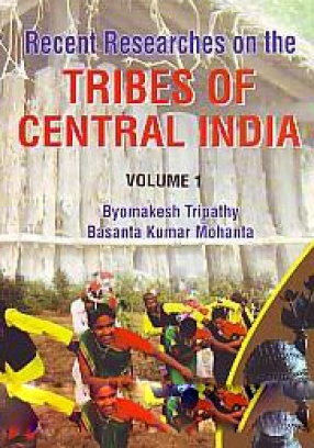 Recent Researches on the Tribes of Central India (In 2 Volumes)