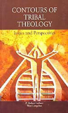 Contours of Tribal Theology: Issues and Perspectives