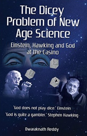 The Dicey Problem of New Age Science: Einstein, Hawking and God at the Casino