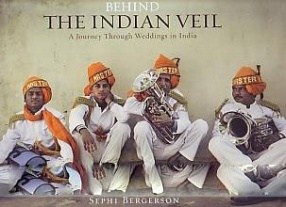 Behind the Indian Veil: A Journey Through Weddings in India