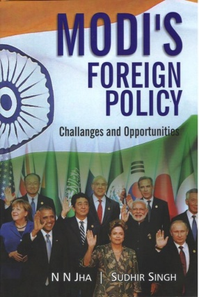 Modi`s Foreign Policy: Challenges and Opportunities