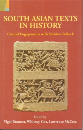 South Asian Texts in History: Critical Engagements with Sheldon Pollock