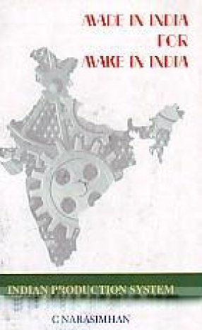 Made in India for Make in India: Indian Production System