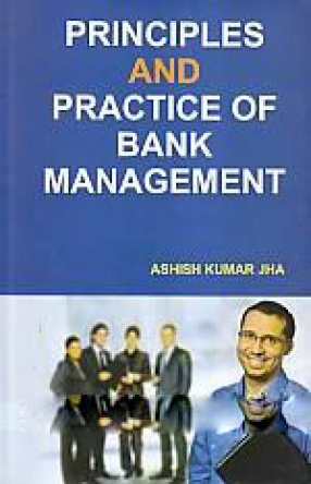 Principles and Practices of Bank Management