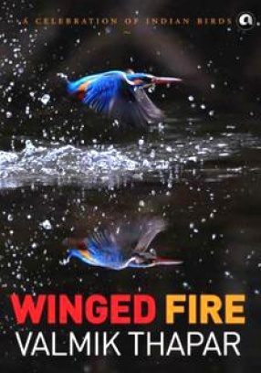 Winged Fire: A Celebration of Indian Birds